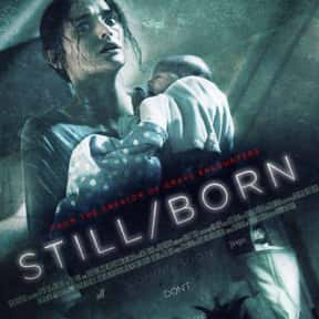 Still/Born is listed (or ranked) 20 on the list The Best Supernatural Thriller Movies On Shudder