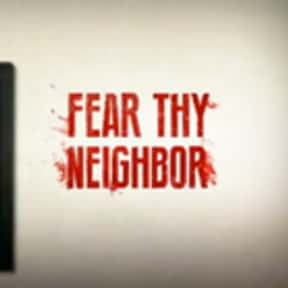 FearThy Neighbor is listed (or ranked) 25 on the list The Best True Crime TV Shows