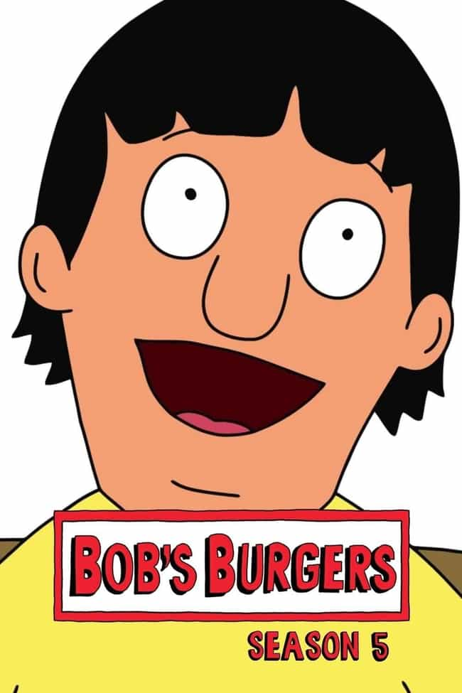Bob's Burgers - Season 5... is listed (or ranked) 3 on the list The Best Seasons of 'Bob's Burgers'