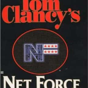 Net Force is listed (or ranked) 21 on the list The Best Tom Clancy Books of All Time