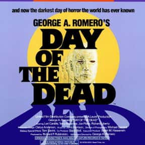 Day of the Dead is listed (or ranked) 17 on the list The Best B Movies of All Time