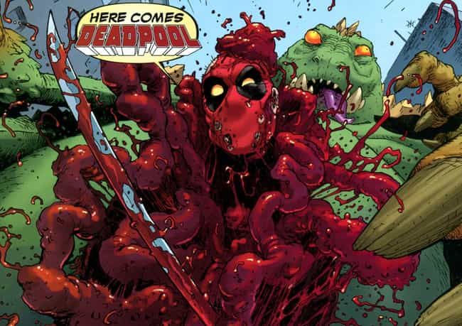Deadpool is listed (or ranked) 1 on the list 13 Comic Book Characters Who Are Constantly Dying