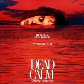 Dead Calm is listed (or ranked) 4 on the list The Best Nicole Kidman Movies