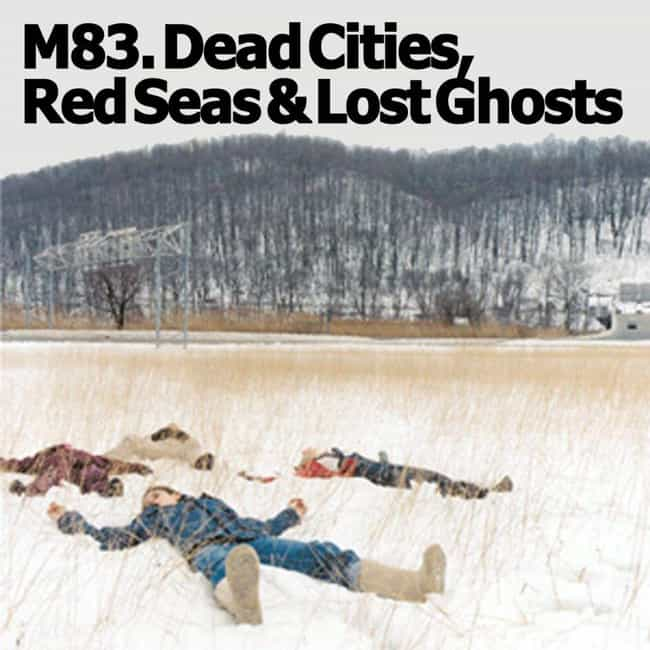 Dead Cities, Red Seas & Lost G... is listed (or ranked) 3 on the list The Best M83 Albums of All-Time