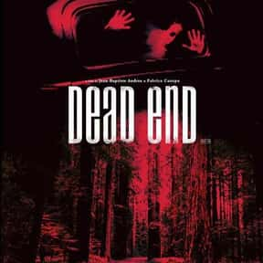 Dead End is listed (or ranked) 19 on the list The Best Horror Movies Set in the Woods