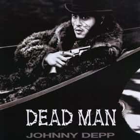 Dead Man is listed (or ranked) 24 on the list The Best Movies That Are Super Weird