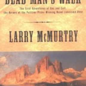 Dead Man's Walk is listed (or ranked) 9 on the list The Best Larry McMurtry Books