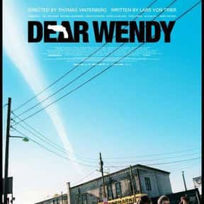Dear Wendy is listed (or ranked) 25 on the list The Best Movies Set In West Virginia