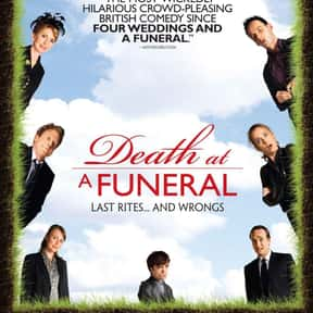 Death at a Funeral is listed (or ranked) 4 on the list The Funniest Movies About Death & Dying