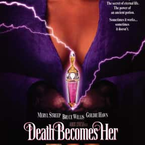 Death Becomes Her is listed (or ranked) 14 on the list The Best Immortality Movies