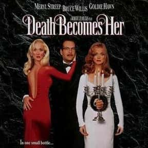 Death Becomes Her is listed (or ranked) 2 on the list The Funniest Movies About Death & Dying