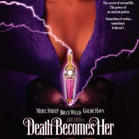 Death Becomes Her is listed (or ranked) 9 on the list The Best Meryl Streep Movies