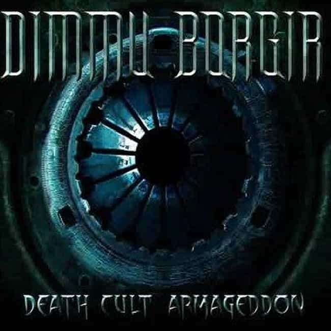 Death Cult Armageddon is listed (or ranked) 4 on the list The Best Dimmu Borgir Albums of All Time