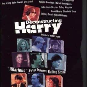 Deconstructing Harry is listed (or ranked) 19 on the list The Best Woody Allen Movies