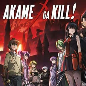 Akame ga Kill! is listed (or ranked) 20 on the list The Best Anime Series of All Time
