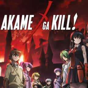 Akame ga Kill! is listed (or ranked) 23 on the list The Best Anime on Crunchyroll