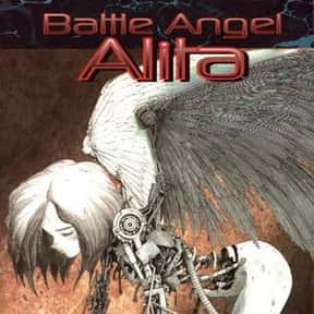 Battle Angel Alita is listed (or ranked) 16 on the list The 50+ Greatest Manga of All Time, Ranked