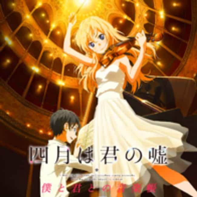 Shigatsu wa Kimi no Uso is listed (or ranked) 2 on the list The Best Slice of Life Anime