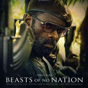 Beasts of No Nation is listed (or ranked) 15 on the list Great Movies About Kids Trying to Survive