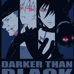 Darker Than Black is listed (or ranked) 10 on the list The Best Anime With Adult Protagonists
