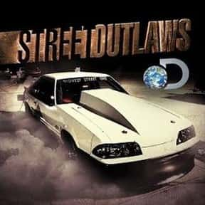 Street Outlaws is listed (or ranked) 8 on the list The Best Car TV Shows