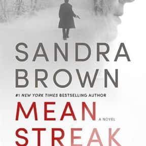 Mean Streak is listed (or ranked) 1 on the list The Best Sandra Brown Books