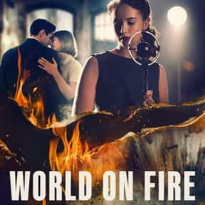 World On Fire is listed (or ranked) 15 on the list The Best Current Historical Drama Series