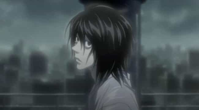 L Lawliet is listed (or ranked) 4 on the list The 20 Most Inspirational Anime Quotes Of All Time