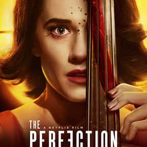 The Perfection is listed (or ranked) 9 on the list The Best Netflix Original Horror Movies