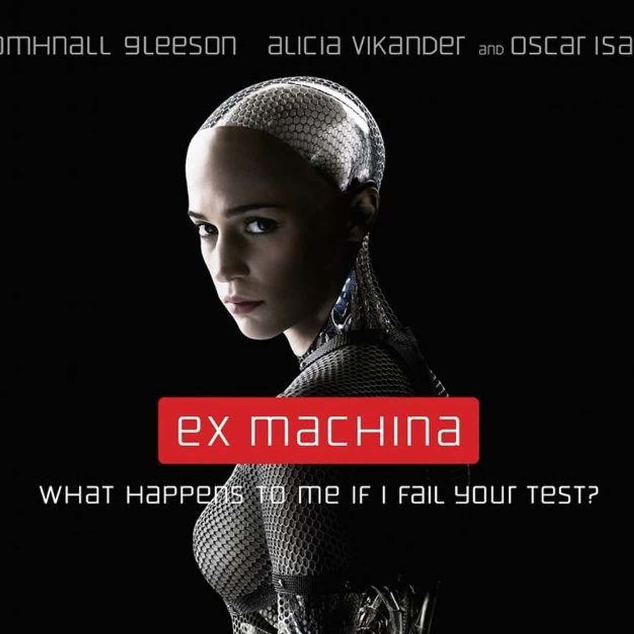 Ex Machina is listed (or ranked) 1 on the list What to Watch If You Love Black Mirror