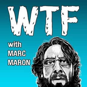 WTF with Marc Maron is listed (or ranked) 19 on the list The Best Current Podcasts