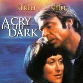 A Cry In The Dark is listed (or ranked) 23 on the list Great Movies About Sick & Dying Children