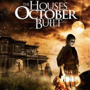 The Houses October Built is listed (or ranked) 19 on the list The Best Horror Movies That Take Place On Halloween