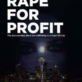 Rape for Profit is listed (or ranked) 11 on the list The Best Documentaries About Human Trafficking