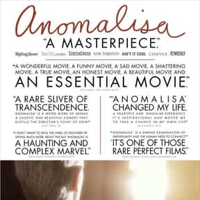 Anomalisa is listed (or ranked) 22 on the list The Best Intelligent Animated Movies of All Time