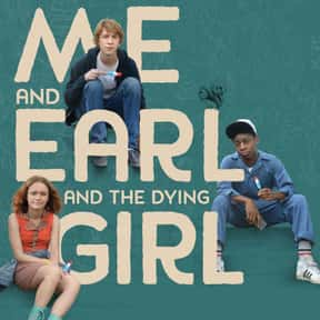Me and Earl and the Dying Girl is listed (or ranked) 11 on the list The Best Movies About Generation Z (So Far)