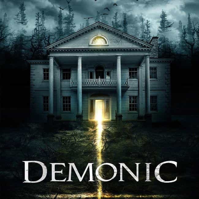 Demonic is listed (or ranked) 4 on the list Pretty Good Movies About Demons Worth Watching On A Saturday Night