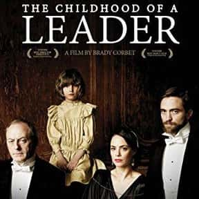 The Childhood of a Leader is listed (or ranked) 22 on the list The Best Robert Pattinson Movies