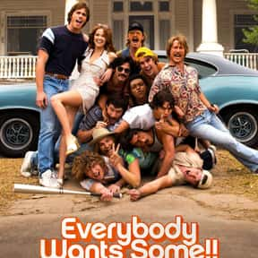 Everybody Wants Some!! is listed (or ranked) 19 on the list The Best Comedy Movies of 2016
