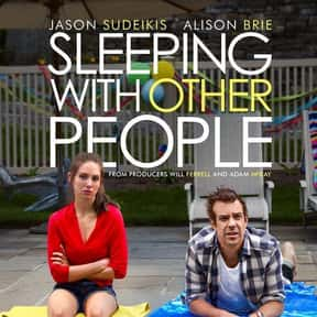 Sleeping With Other People is listed (or ranked) 20 on the list Great Movies About Male-Female Friendships