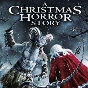 A Christmas Horror Story is listed (or ranked) 10 on the list The Best Christmas Horror Movies That Will Sleigh You