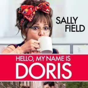 Hello, My Name Is Doris is listed (or ranked) 22 on the list Great Movies About Old Ladies