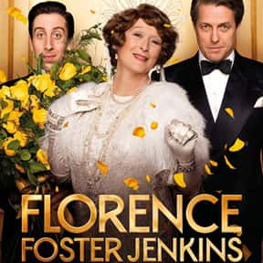 Florence Foster Jenkins is listed (or ranked) 22 on the list The Best Meryl Streep Movies