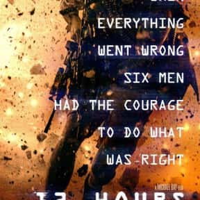 13 Hours: The Secret Soldiers  is listed (or ranked) 5 on the list Great Movies So Patriotic, They Are Basically American Propaganda