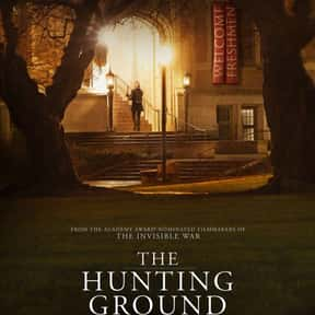 The Hunting Ground is listed (or ranked) 7 on the list Life-Changing Documentaries You've Got to See