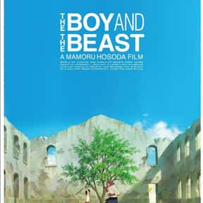 The Boy and the Beast is listed (or ranked) 4 on the list The Best Anime Like Wolf Children