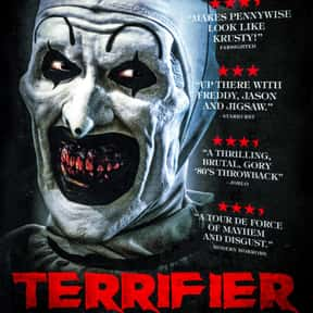 Terrifier is listed (or ranked) 11 on the list The Scariest Clown Movies in Film History