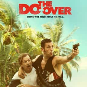 The Do Over is listed (or ranked) 8 on the list The Best Comedy Movies on Netflix