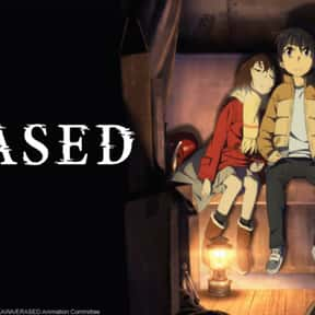Erased is listed (or ranked) 11 on the list The Saddest Anime Series of All Time