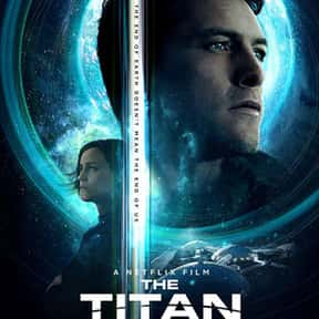 The Titan is listed (or ranked) 7 on the list The Best Alien Movies Streaming On Netflix